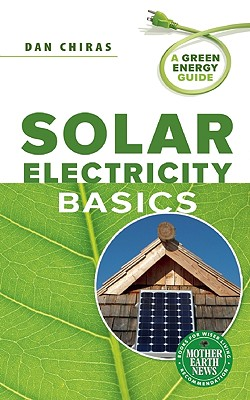 Solar Electricity Basics By Chiras, Dan