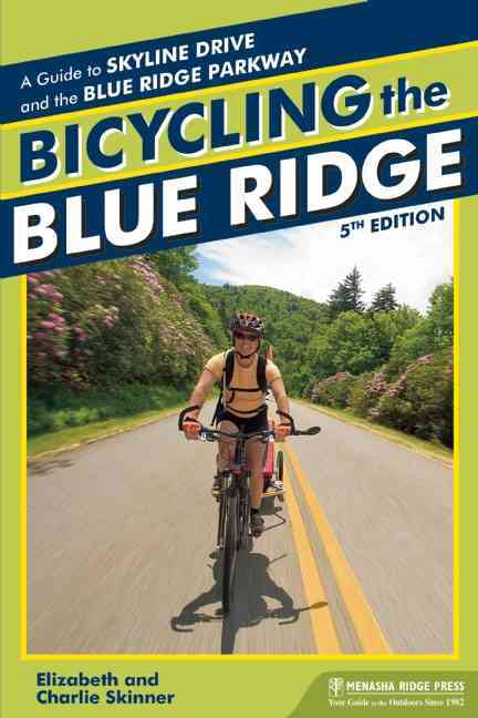 Bicycling the Blue Ridge By Skinner, Elizabeth/ Skinner, Charlie