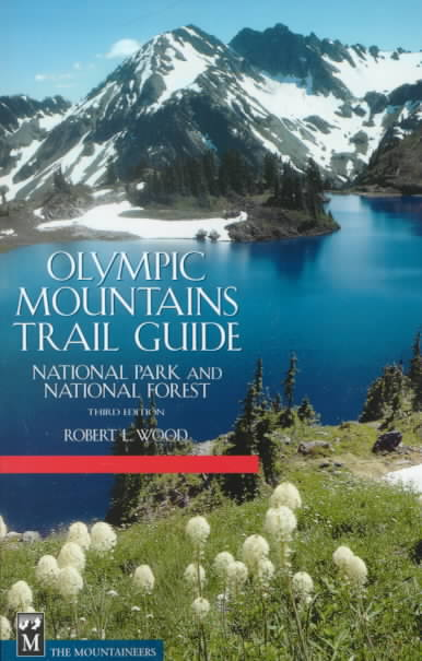 Olympic Mountains Trail Guide By Wood, Robert L.