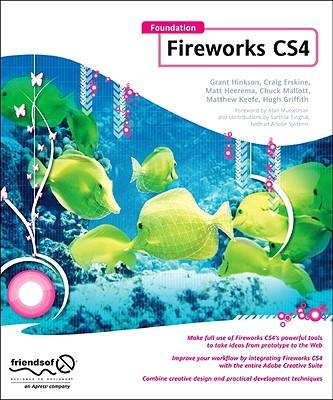 Foundation Fireworks CS4 By Hinkson, Grant/ Erskine, Craig/ Heerema, Matt/ Mallott, Chuck