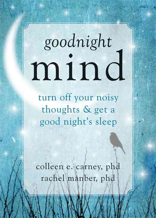 Goodnight Mind By Carney, Colleen E./ Manber, Rachel